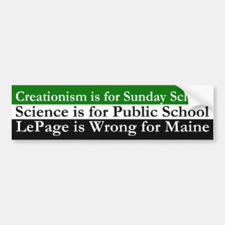 Creationism, Science and Paul LePage Car Bumper Sticker
