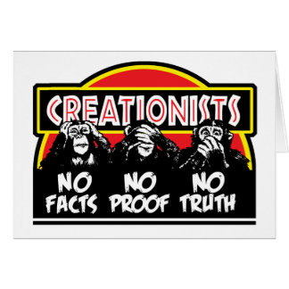 Creationists - Blind, Deaf, and Dumb! Greeting Card