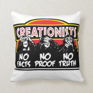 Creationists - Blind, Deaf, and Dumb! Throw Pillow