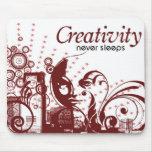 Creativity Never Sleeps Mousepad