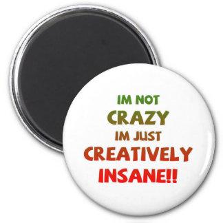 Creativo insano imán redondo 5 cm