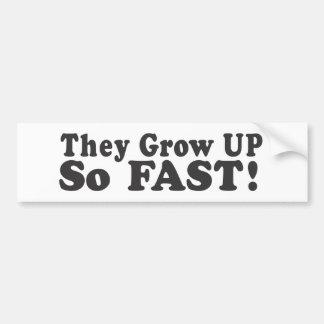 ¡Crecen tan rápidos! - Pegatina para el parachoque Etiqueta De Parachoque