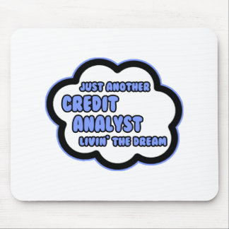 Credit Analyst .. Livin' The Dream Mouse Pad