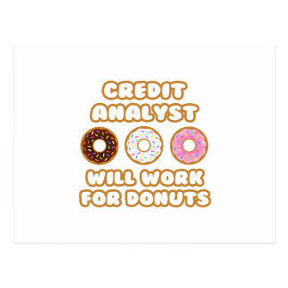 Credit Analyst .. Will Work For Donuts Postcard