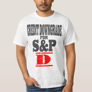 Credit Downgrade For S&P - D T-Shirt