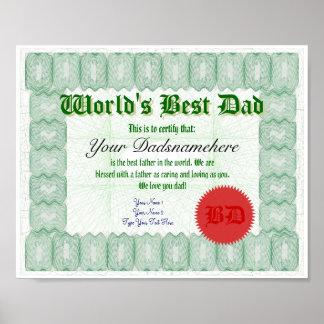 Cree el mejor certificado del papá de un mundo posters