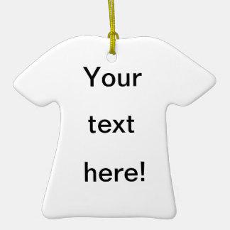¡Cree su propio ornamento de la camiseta! Adorno De Cerámica En Forma De Playera