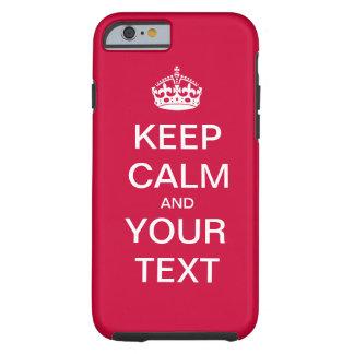 """¡Cree su texto de encargo """"guardan calma y Funda Resistente iPhone 6"""