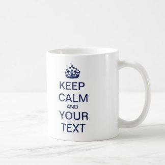 """¡Cree su texto de encargo """"guardan calma y Taza Clásica"""