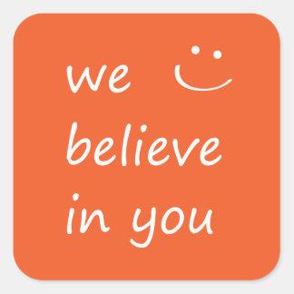 Creemos en usted calcomanía cuadradas