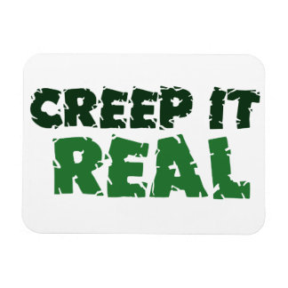 Creep it REAL Magnet
