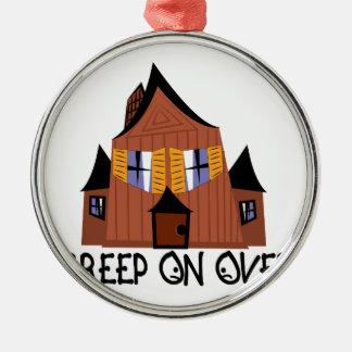 Creep On Over Metal Ornament