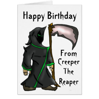 Creeper The Reaper - Funny Birthday Greeting Card
