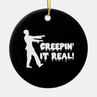 Creepin It Real Funny Zombie Ceramic Ornament