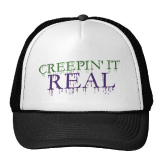Creepin it real trucker hat
