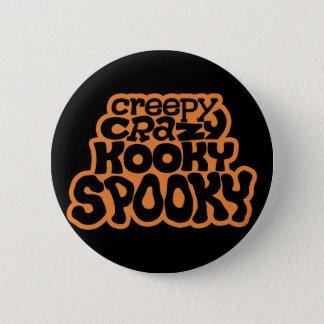 Creepy-Crazy-Kooky-Spooky Standard Button