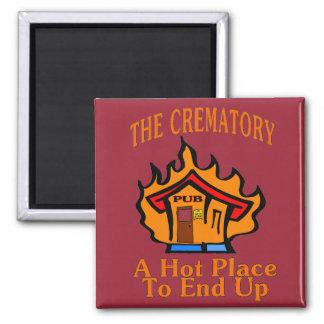 Crematory Pub Hot Place 2 Inch Square Magnet