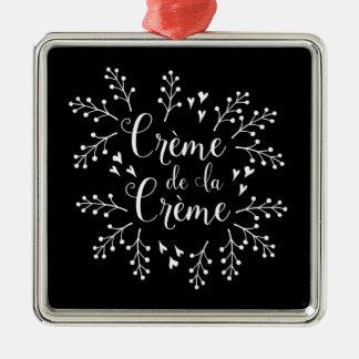 Creme de La Creme French Elegant Typography Metal Ornament