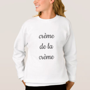 807a3902c crème de la crème girl sweatshirt