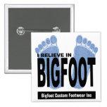 Creo en Bigfoot Pin