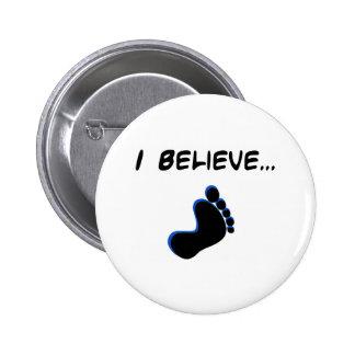 Creo en Bigfoot Pins