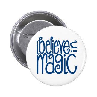 Creo en botón azul mágico pin redondo de 2 pulgadas