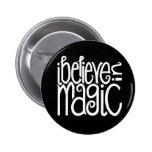 Creo en botón blanco mágico pin