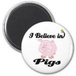 creo en cerdos imán para frigorífico