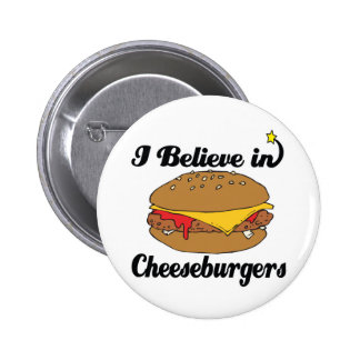 creo en cheeseburgers pin redondo 5 cm