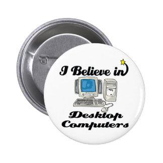 creo en computadoras de escritorio pin redondo 5 cm