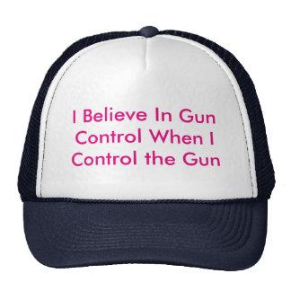 Creo en control de armas cuando controlo el arma gorras de camionero