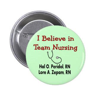 Creo en el oficio de enfermera del EQUIPO--Regalos Pin Redondo De 2 Pulgadas
