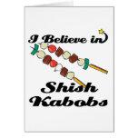 creo en kabobs shish felicitacion