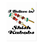 creo en kabobs shish postales
