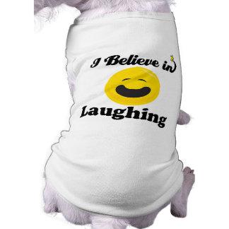 creo en la risa playera sin mangas para perro
