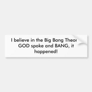 Creo en la teoría de Big Bang, DIOS hablé y… Etiqueta De Parachoque