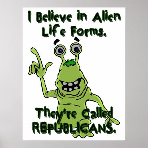 Creo en las formas de vida extranjeras, republican posters