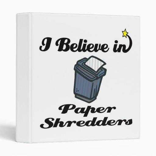 creo en las trituradoras de papel