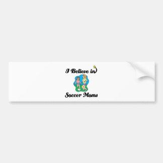 creo en mamáes del fútbol etiqueta de parachoque