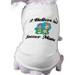 creo en mamáes del fútbol camisas de perritos