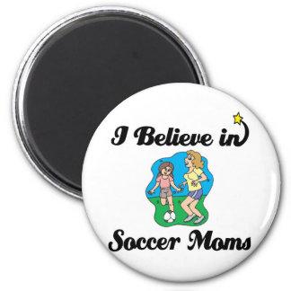 creo en mamáes del fútbol imán redondo 5 cm