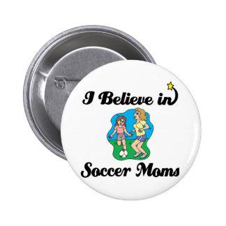 creo en mamáes del fútbol pin redondo 5 cm
