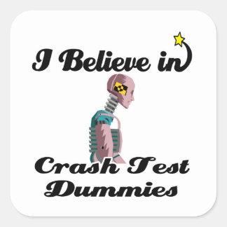 creo en maniquíes de la prueba del desplome pegatina cuadrada
