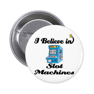 creo en máquinas tragaperras pin redondo 5 cm