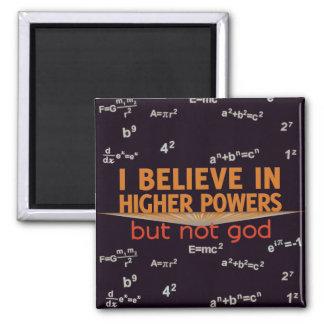 Creo en mayores potencias pero no imán de dios