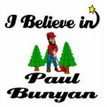 creo en Paul Bunyan Esculturas Fotográficas