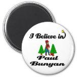 creo en Paul Bunyan Imán