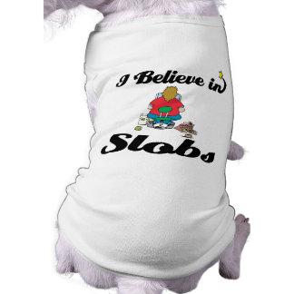creo en slobs camisa de perrito
