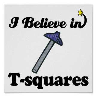 creo en t-cuadrados póster
