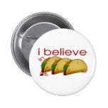 Creo en Tacos Pins
